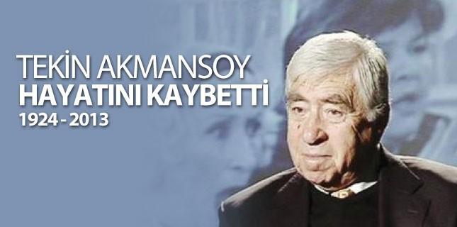 Tekin Akmansoy Hayatını Kaybetti...