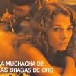 La Muchacha De Las Bragas De Oro Resimleri