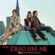 Dead Like Me Resimleri 5